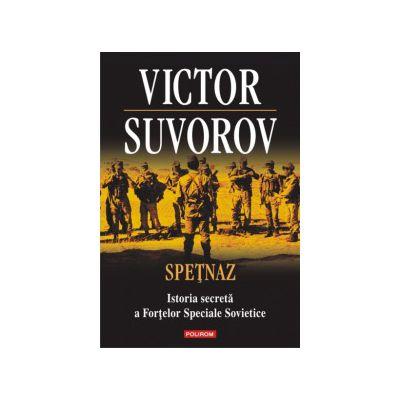 Spetnaz - Istoria secreta a Fortelor Speciale Sovietice