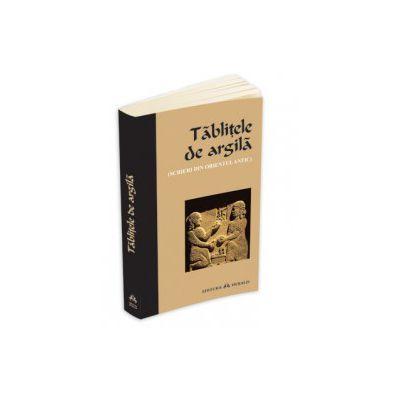 Tablitele de argila - Scrieri din Orientul antic