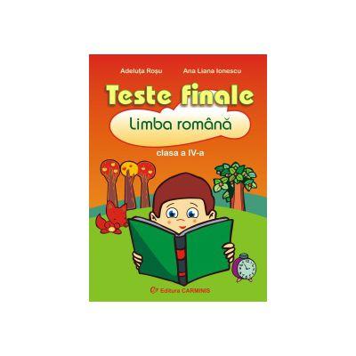 Teste finale - Limba romana - Clasa a IV-a