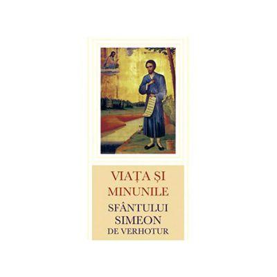 Viata si minunile Sfantului Simeon de Verhotur