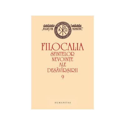 Filocalia sfintelor nevointe ale desavarsirii - Vol. 9