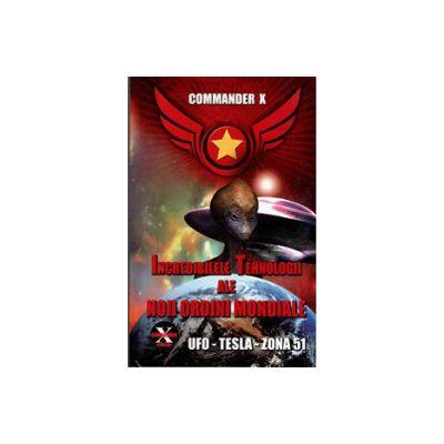 Incredibilele tehnologii ale noii ordini mondiale - UFO – TESLA – ZONA 51