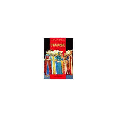 Istoria tradarii la Romani, Vol 1 + 2