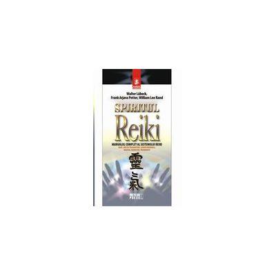 Spiritul Reiki - Manualul complet al sistemului Reiki