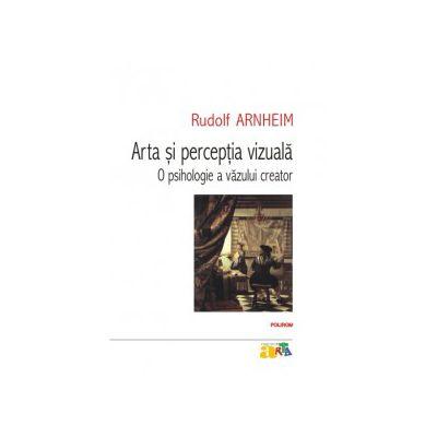 Arta si perceptia vizuala - O psihologie a vazului creator