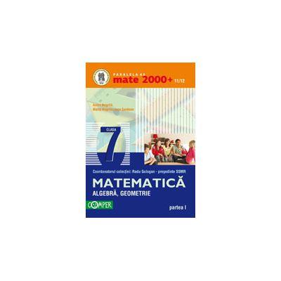 Mate 2000+11/12 clasa a VII-a. Algebra, geometrie - Partea I