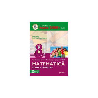 Mate 2000+11/12 clasa a VIII-a. Algebra, geometrie - Partea I
