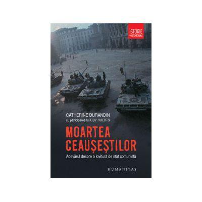 Moartea Ceausestilor - Adevarul despre o lovitura de stat comunista