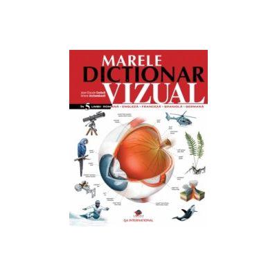 Marele dicţionar vizual în 5 limbi - româna-engleza-franceza-spaniola-germana