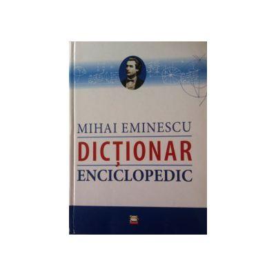 Dictionar enciclopedic - Mihai Eminescu