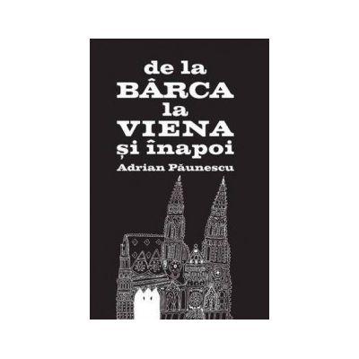 De la Barca la Viena si inapoi