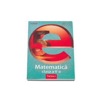Esential matematica clasa a V-a. Partea a I-a