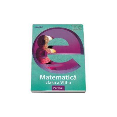 Esential matematica clasa a VIII-a. Partea a I-a