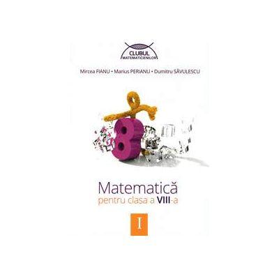 Clubul matematicienilor. Matematica pentru clasa a VIII-a, semestrul I
