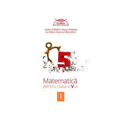 Clubul matematicienilor. Matematica pentru clasa a V-a, semestrul I