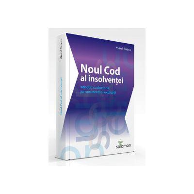 Noul Cod al insolventei adnotat cu doctrina, jurisprudenta si explicatii