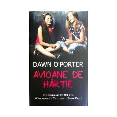 Avioane de hartie (Dawn O' Porter)