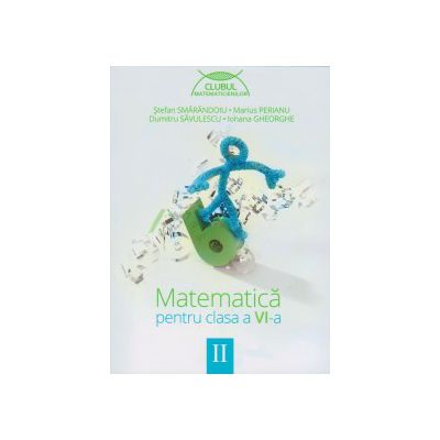 Clubul matematicienilor. Matematica pentru clasa a VI-a, Semestrul II