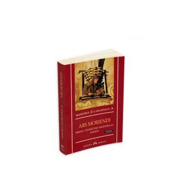 Ars Moriendi. Hiram Talmacind Maestrului Mason