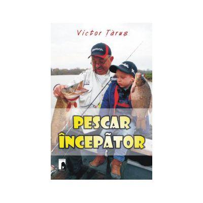 Pescar incepator (Victor Tarus)