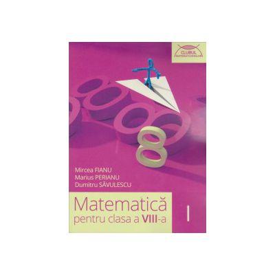 Clubul matematicienilor, matematica pentru clasa a VIII-a, semestrul I