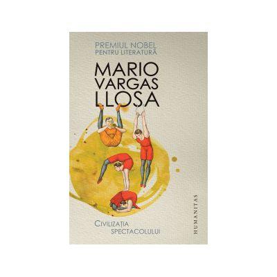 Civilizatia spectacolului (Mario Vargas Llosa)