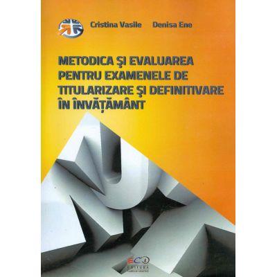 Metodica si evaluarea pentru examenele de titularizare si definitivare in invatamant