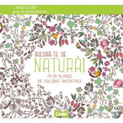 Bucura-te de natura - 70 de planse de colorat antistres