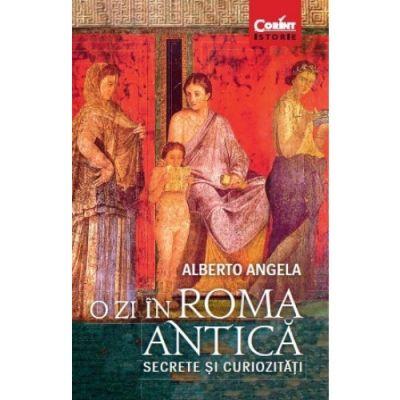O zi in Roma antica - Secrete si curiozitati