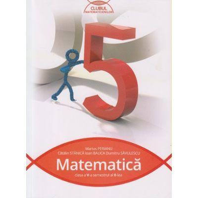 Clubul matematicienilor, matematica pentru clasa a V-a, semestrul II