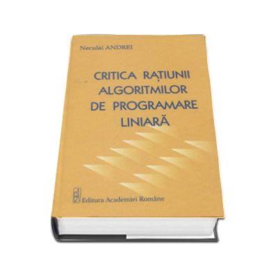 Critica ratiunii algoritmilor de programare liniara - Neculai Andrei