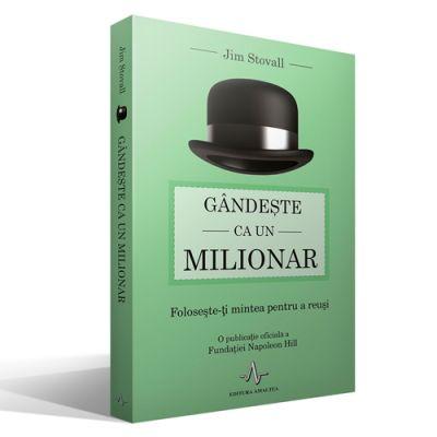 Gandeste ca un milionar. Foloseste-ti mintea pentru a reusi