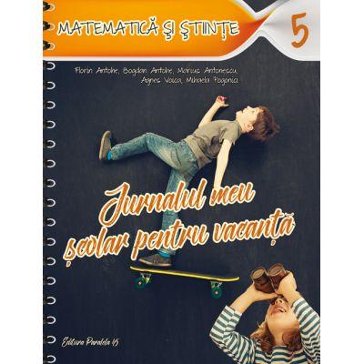 Jurnalul meu scolar pentru vacanta – Matematica si stiinte. Clasa a V-a