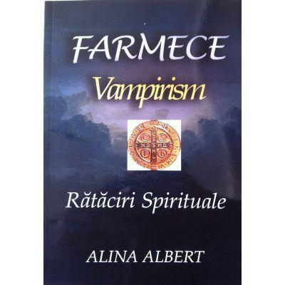 Farmece, Vampirism - Rataciri spirituale (Alina Albert)