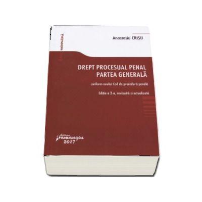 Drept procesual penal. Partea generala conform noului Cod de procedura penala. Editia a 2-a, revizuita si actualizata