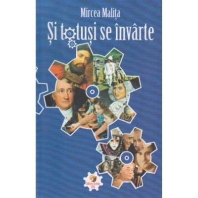 Si totusi se invarte - Mircea Malita