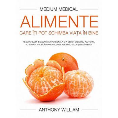 Medium Medical. Alimente care iti pot schimba viata in bine
