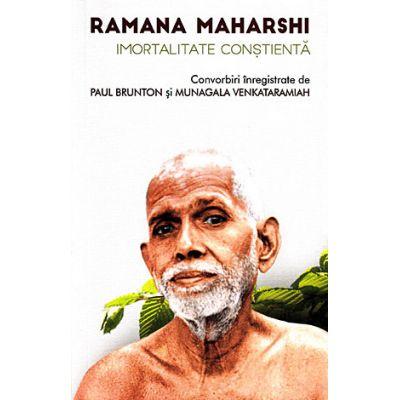 Imortalitate constienta - Convorbiri inregistrate de Paul Brunton si Munagala Venkataramiah