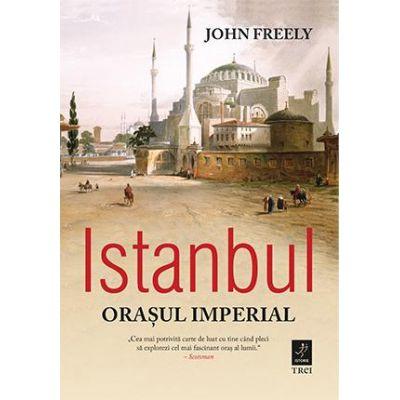 Istanbul. Orasul imperial