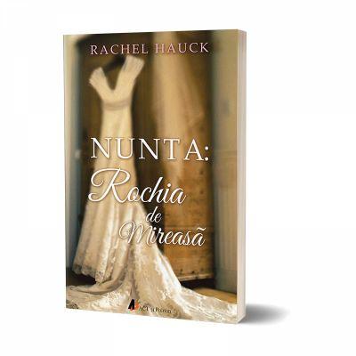 Nunta: Rochia de mireasa - Rachel Hauck
