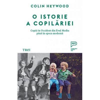 O istorie a copilariei. Copiii in Occident din Evul Mediu pana in epoca moderna