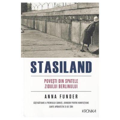 Stasiland. Povesti din spatele Zidului Berlinului