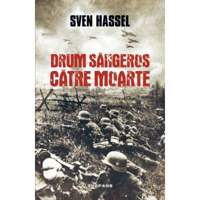Drum sangeros catre moarte - Sven Hassel (Editia 2017)