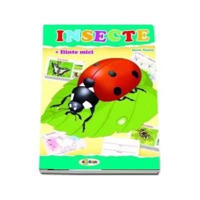 Insecte si fiinte mici - Inesa Tautu (Mapa)