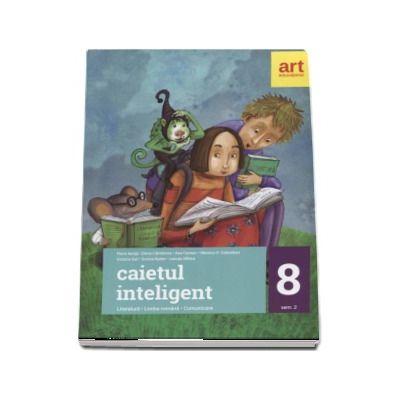 Caietul inteligent, pentru clasa a VIII-a, semestrul al II-a. Literatura. Limba romana. Comunicare - Florin Ionita (Editia 2017)