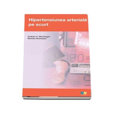 Hipertensiunea arteriala pe scurt