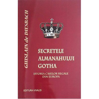 Secretele almanahului Gotha - Istoria caselor regale din Europa