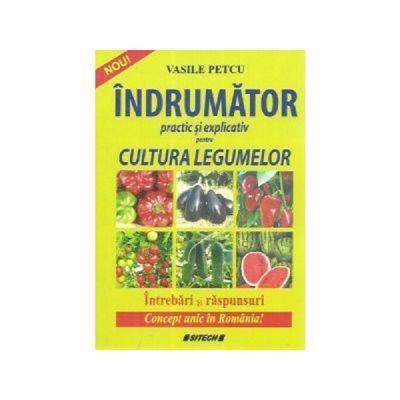 Indrumator practic si explicativ pentru cultura legumelor