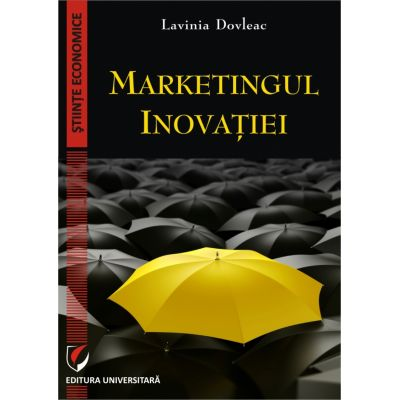 Marketingul inovatiei - Lavinia Dovleac