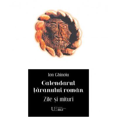 Calendarul taranului roman. Zile si mituri